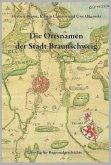 Niedersächsisches Ortsnamenbuch / Die Ortsnamen der Stadt Braunschweig