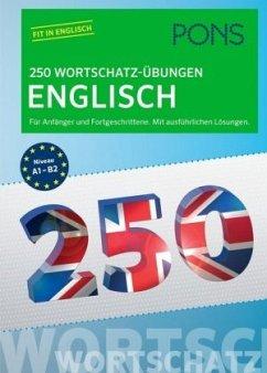 PONS 250 Wortschatz-Übungen Englisch