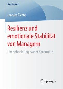 Resilienz und emotionale Stabilität von Managern - Fichte, Jannike