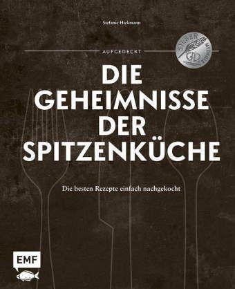 Aufgedeckt - Die Geheimnisse der Spitzenküche - Hiekmann, Stefanie