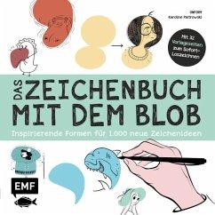 Das Zeichenbuch mit dem Blob - Mit 32 Vorlageseiten zum Sofort-Loszeichnen
