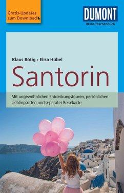 DuMont Reise-Taschenbuch Reiseführer Santorin - Bötig, Klaus; Hübel, Elisa