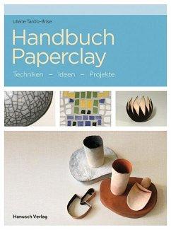 Handbuch Paperclay - Tardio-Brise, Liliane