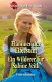 Flammen der Eifersucht / Ein Wilderer für Sabine Veith (eBook, ePUB)