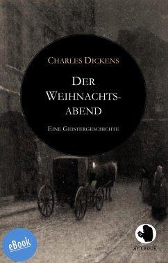 Der Weihnachtsabend (eBook, ePUB) - Dickens, Charles