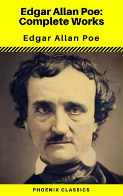 Edgar Allan Poe: The Complete Works ( Annotated ) (Phoenix Classics) (eBook, ePUB)