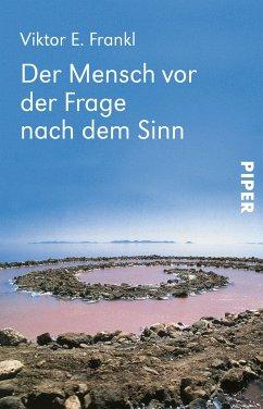Der Mensch vor der Frage nach dem Sinn (eBook, ePUB) - Frankl, Viktor E.