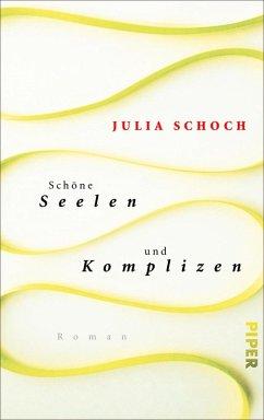 Schöne Seelen und Komplizen (eBook, ePUB) - Schoch, Julia