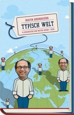 Typisch Welt (Mängelexemplar) - Amanshauser, Martin