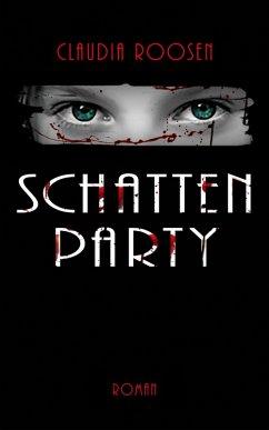 Schattenparty (eBook, ePUB) - Roosen, Claudia