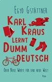 Karl Kraus lernt Dummdeutsch (Mängelexemplar)