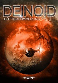 Deinoid XT 4: Götterdämmerung (eBook, ePUB) - Müller, Oliver