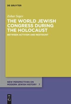 The World Jewish Congress during the Holocaust - Segev, Zohar