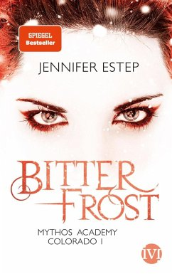 Bitterfrost / Mythos Academy Colorado Bd.1 (eBook, ePUB) - Estep, Jennifer