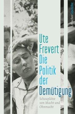 Die Politik der Demütigung (eBook, ePUB) - Frevert, Ute