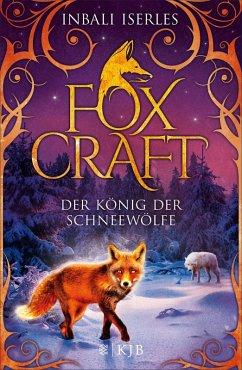 Der Konig der Schneewolfe / Foxcraft Bd.3