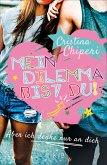 Aber ich denke nur an dich / Mein Dilemma bist du! Bd.1 (eBook, ePUB)