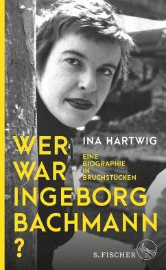 Wer war Ingeborg Bachmann? (eBook, ePUB) - Hartwig, Ina