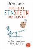 Mir fällt Einstein vom Herzen (eBook, ePUB)