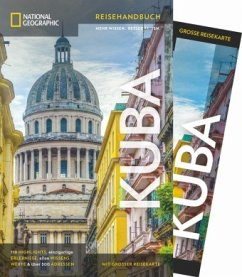 National Geographic Reiseführer Kuba: mit Karte, Geheimtipps und Sehenswürdigkeiten von Kuba wie Havanna, Malecón, Castillo, Varadero, Santiago de Cuba und Vinales. - Baker, Christopher P.