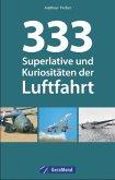 333 Superlative und Kuriositäten der Luftfahrt