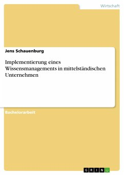 Implementierung eines Wissensmanagements in mittelständischen Unternehmen - Schauenburg, Jens