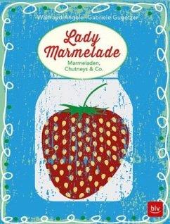 Lady Marmelade - Angele, Waltraud; Gugetzer, Gabriele
