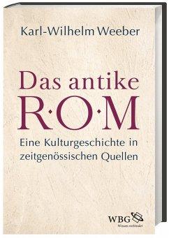 Das antike Rom - Weeber, Karl-Wilhelm