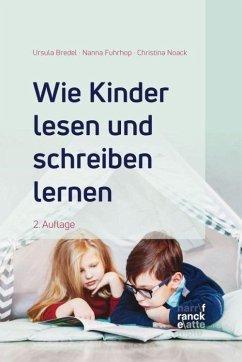 Wie Kinder lesen und schreiben lernen - Bredel, Ursula;Fuhrhop, Nanna;Noack, Christina