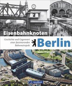 Eisenbahnknoten Berlin - Högemann, Stefan