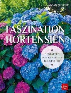 Faszination Hortensien - Pellens, Vivian
