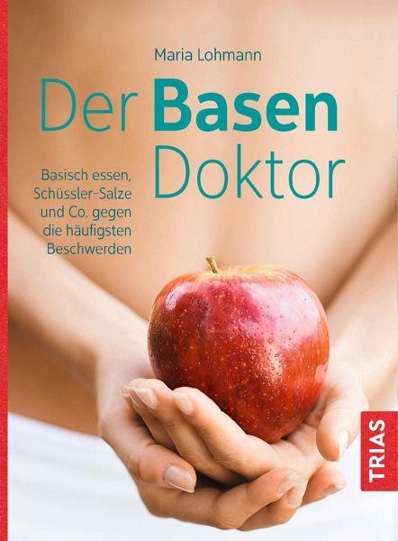 Der Basen-Doktor - Lohmann, Maria