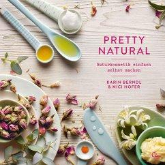 Pretty Natural - Berndl, Karin; Hofer, Nici