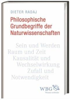 Philosophische Grundbegriffe der Naturwissenschaften - Radaj, Dieter