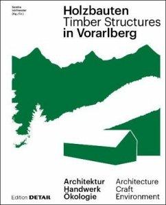 Holzbauten in Vorarlberg / Timber Structures in Vorarlberg - Aicher, Florian; Breuß, Renate