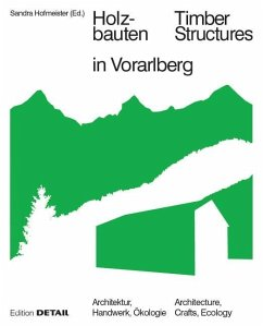 Holzbauten in Vorarlberg / Timber Structures in...
