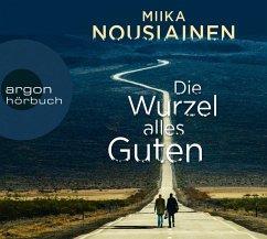 Die Wurzel alles Guten, 4 Audio-CD - Nousiainen, Miika