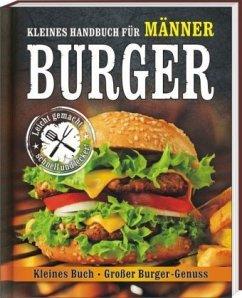 Burger - Kleines Handbuch für Männer