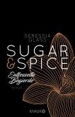 Entfesselte Begierde / Sugar & Spice Bd.3
