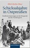 Schicksalsjahre in Ostpreußen