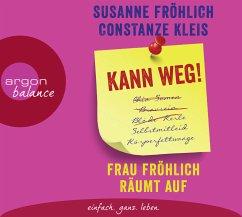 Kann weg! Frau Fröhlich räumt auf, 3 Audio-CD - Fröhlich, Susanne; Kleis, Constanze