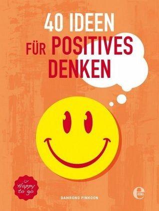 40 Ideen für positives Denken - Pinkoon, Damrong