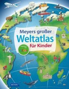 Meyers großer Weltatlas für Kinder - Weller-Essers, Andrea
