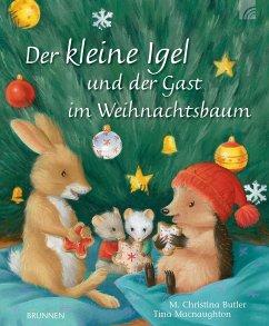 Der kleine Igel und der Gast im Weihnachtsbaum - Butler, M. Christina