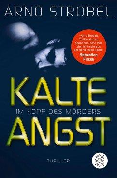 Kalte Angst - Im Kopf des Mörders / Max Bischoff Bd.2 - Strobel, Arno