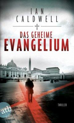 Das geheime Evangelium - Caldwell, Ian