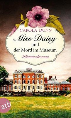 Miss Daisy und der Mord im Museum / Miss Daisy Bd.8 - Dunn, Carola