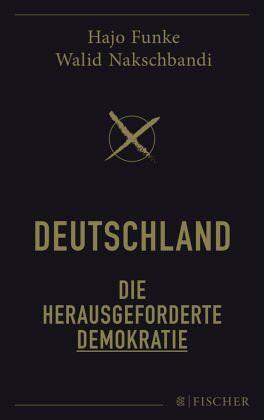 Deutschland - Die herausgeforderte Demokratie - Funke, Hajo; Nakschbandi, Walid