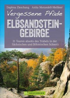 Vergessene Pfade Elbsandstein - Zieschang, Daphna; Morandell-Meißner, Anita