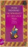 Die Wahrheit ist der Lüge Tod / Ein Fall für Schwester Fidelma Bd.28
